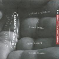 Gebhard Ullmann Basement Research: Don't Touch My Music Vols. 1 & 2