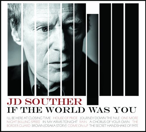 J.D. Souther's If the World Was You