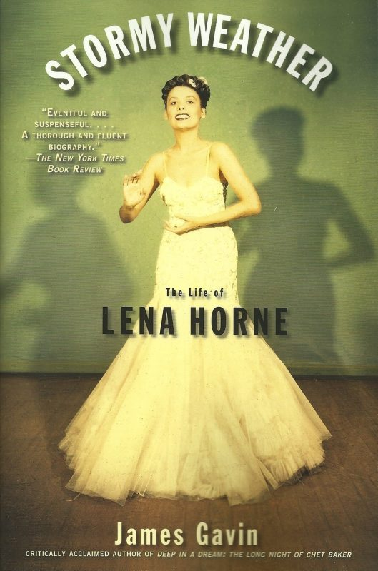 Cover of Stormy Weather: The Life of Lena Horne by James Gavin