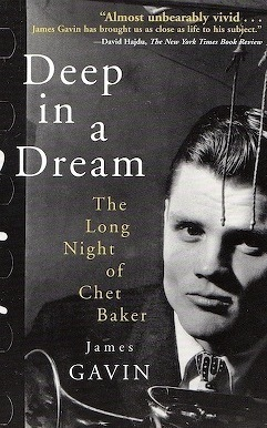 Cover of Deep in A Dream: The Long Night of Chet Baker by James Gavin