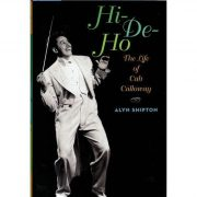 Hi De Ho: The Life of Cab Calloway by Alyn Shipton image 0