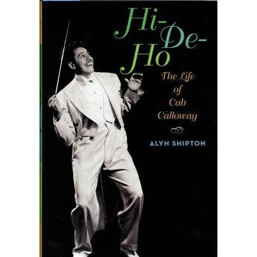 Hi De Ho: The Life of Cab Calloway