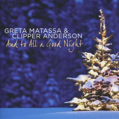 Greta Matassa & Chipper Anderson: And to All a Good Night