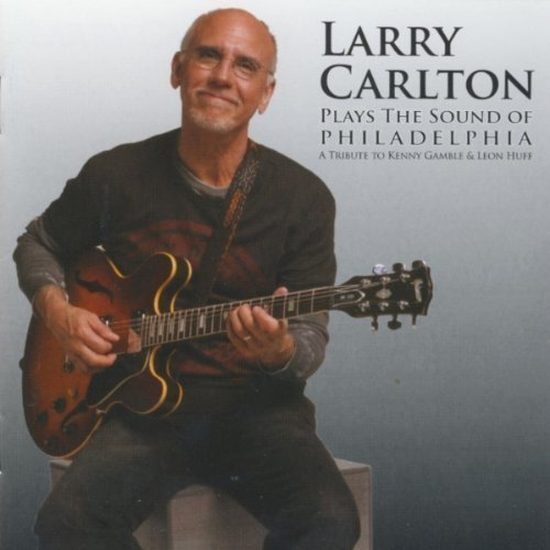 Larry Carlton Plays The Sound of Philadelphia album cover