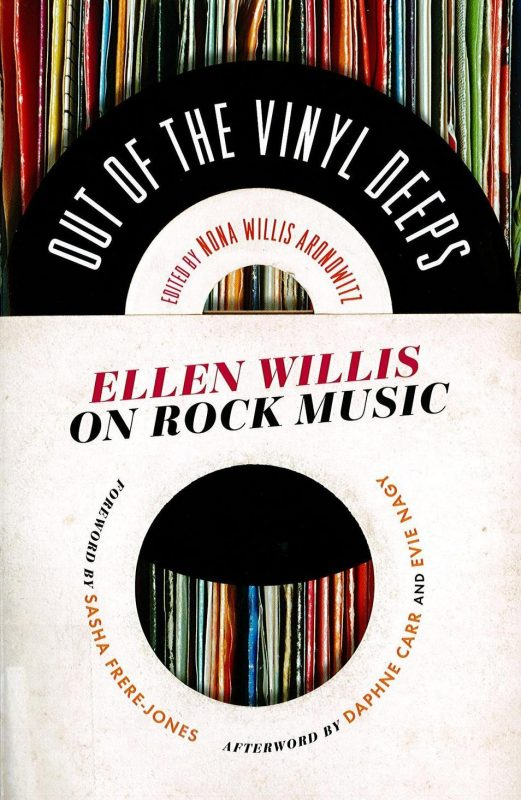 """Out of the Vinyl Deeps: Ellen Willis on Rock Music"""