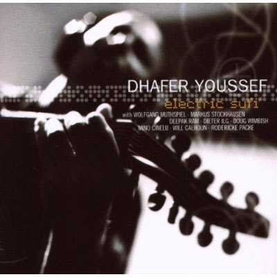 Dhafer Youssef's 'Electric Sufi' album, 2002