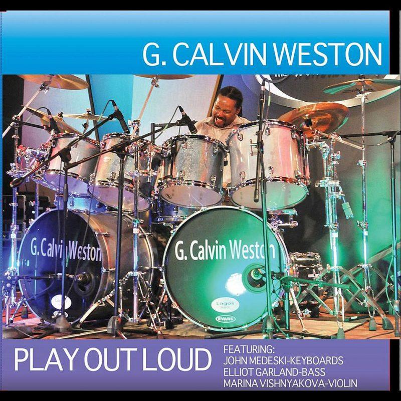 "G. Calvin Weston's ""Play Out Loud"" album"