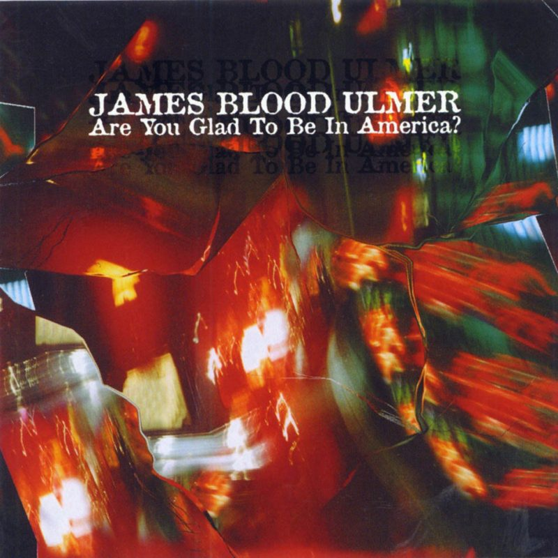 "James Blood Ulmer's ""Are You Glad to Be in America?"""
