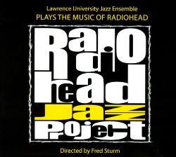 Lawrence University Jazz Ensemble's 'Radiohead Jazz Project' CD