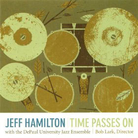 Jeff Hamilton with the DePaul University Jazz Ensemble's 'TIme Passes On' CD