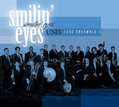 University of Las Vegas Univ. Jazz Ensemble's 'Smilin' Eyes' CD