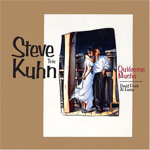 Quiéreme Mucho by Steve Kuhn