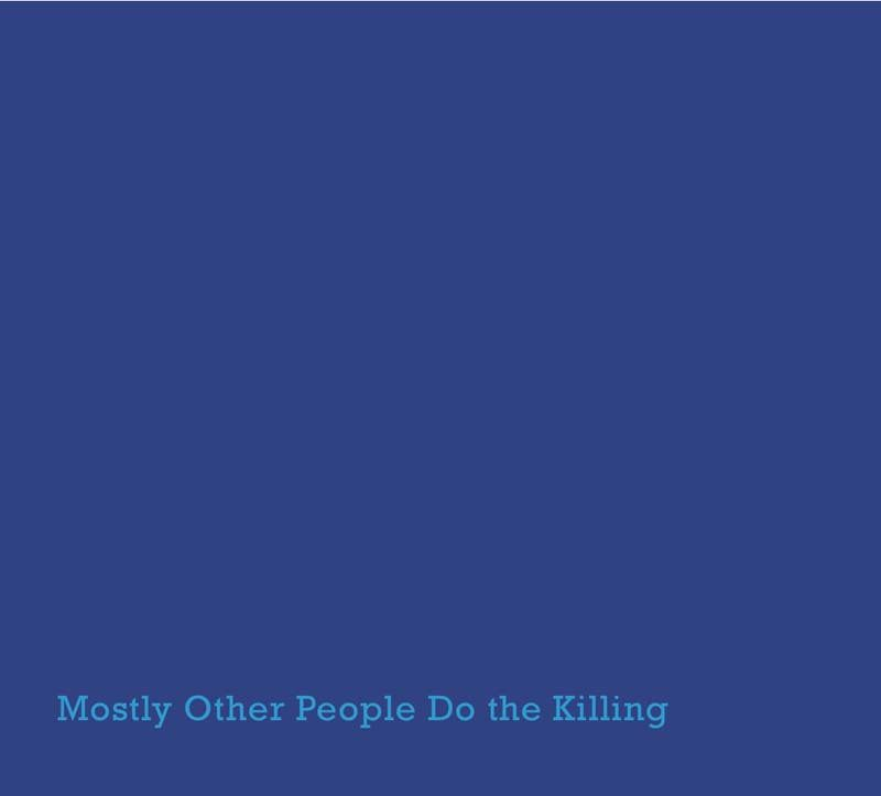 "Mostly Other People Do the Killing's ""Blue"" album"