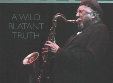 Charles Lloyd: A Wild, Blatant Truth by Josef Woodard