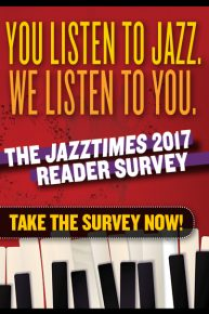 JazzTimes 2017 Reader Survey
