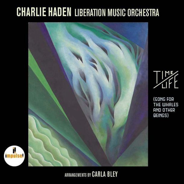 Charlie Haden Liberation Music Orchestra: Time/Life