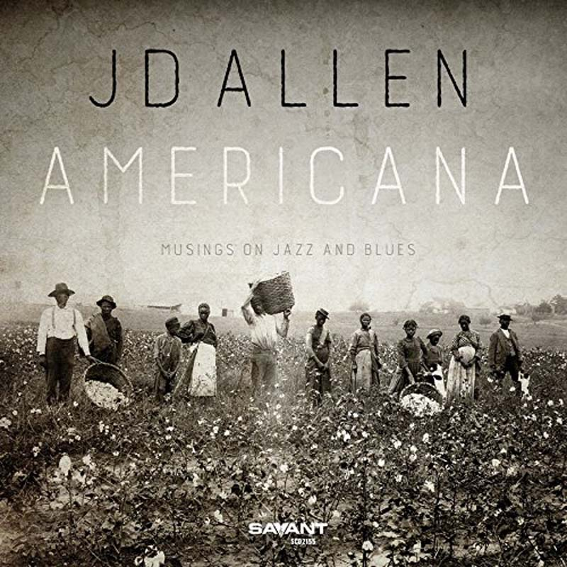 JD Allen: Americana: Musings on Jazz and Blues
