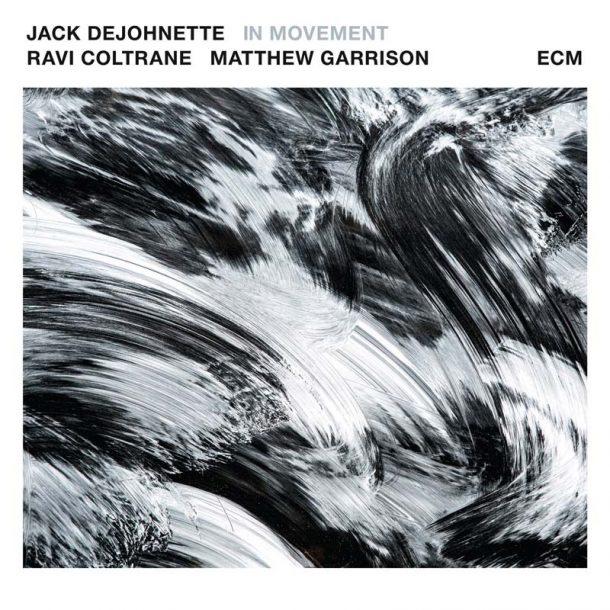 Jack DeJohnette/Ravi Coltrane/Matthew Garrison: In Movement