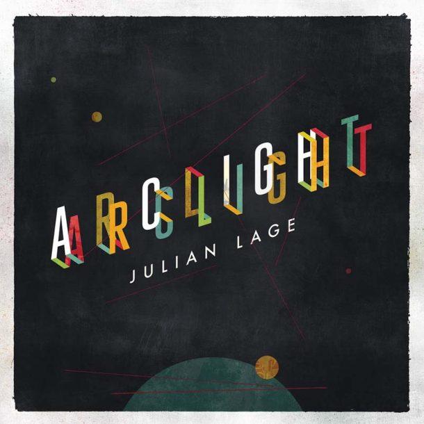 Julian Lage: Arclight
