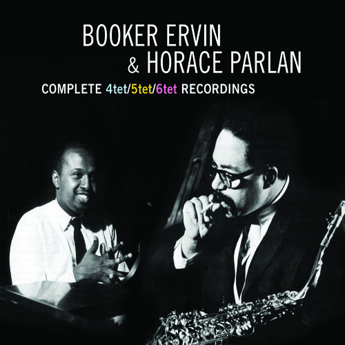 "Booker Ervin & Horace Parlan - ""Complete 4tet/5tet/6tet Recordings"""