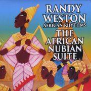 Randy Weston African Rhythms: The African Nubian Suite