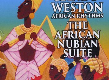Randy Weston: The African Nubian Suite