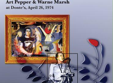 Art Pepper & Warne Marsh: Unreleased Art: Vol. 9 (Widow's Taste)