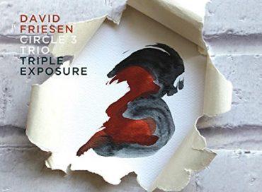 David Friesen Circle 3 Trio: Triple Exposure (Origin)