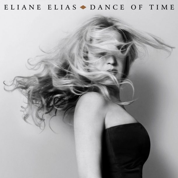 "Eliane Elias' ""Dance of Time"""