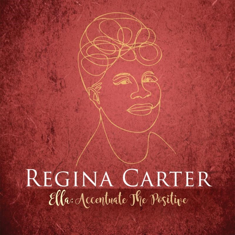 "Regina Carter: ""Ella: Accentuate the Positive"""
