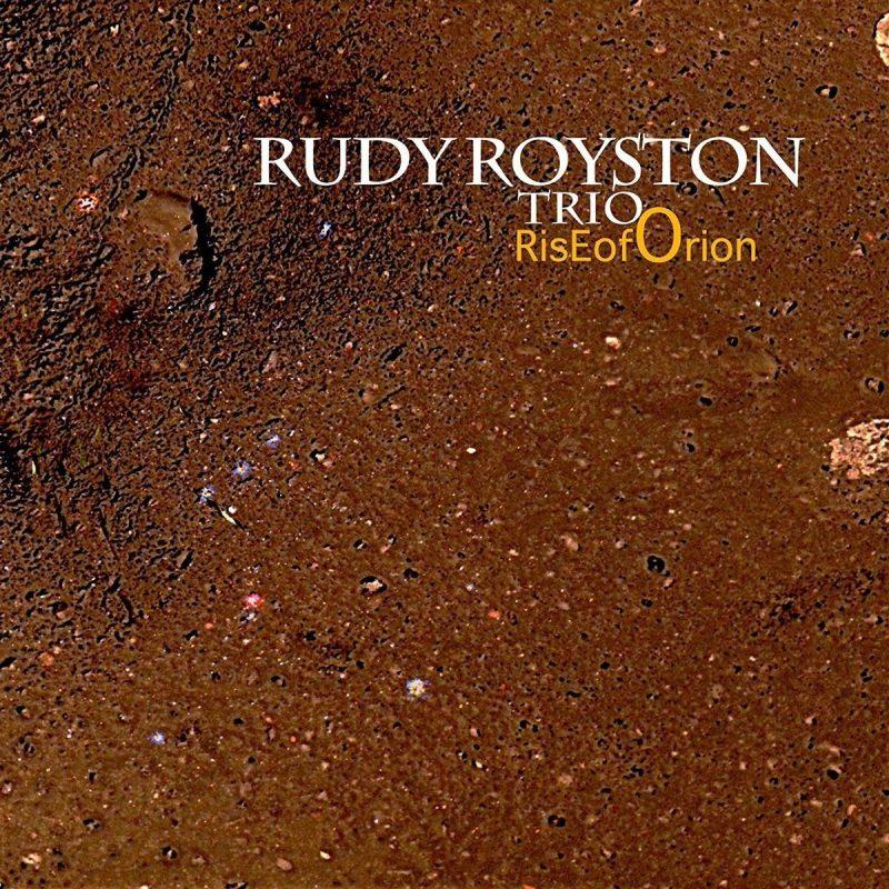 Rudy Royston Trio: Rise of Orion