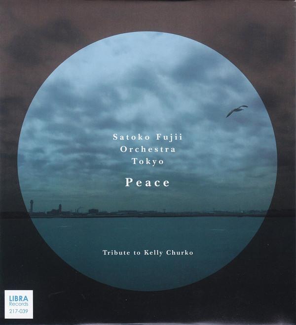 Satoko Fujii Orchestra Tokyo: Peace (Tribute to Kelly Churko)
