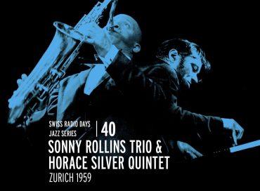 Sonny Rollins Trio & Horace Silver Quintet: Zurich 1959 (TCB)