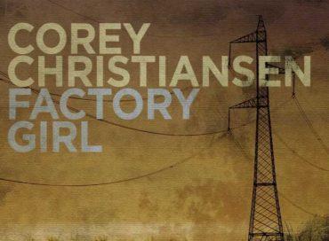 Corey Christiansen: Factory Girl (Origin)