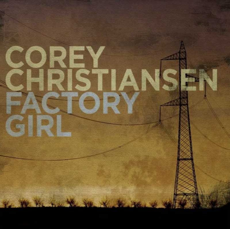 "Corey Christiansen: ""Factory Girl"""