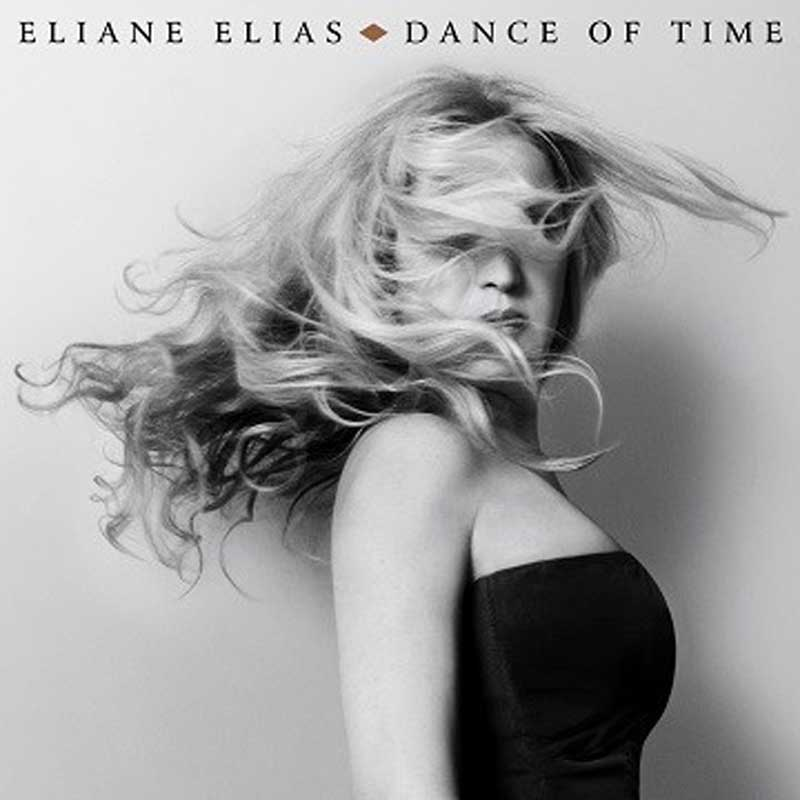"Eliane Elias: ""Dance of Time"""