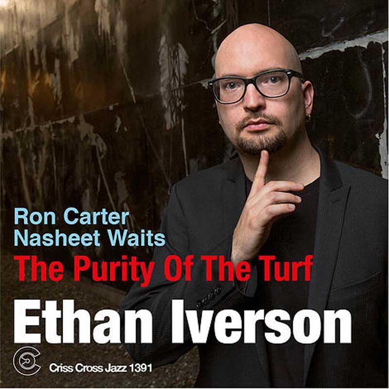 "Ethan Iverson: ""The Purity of the Turf"""