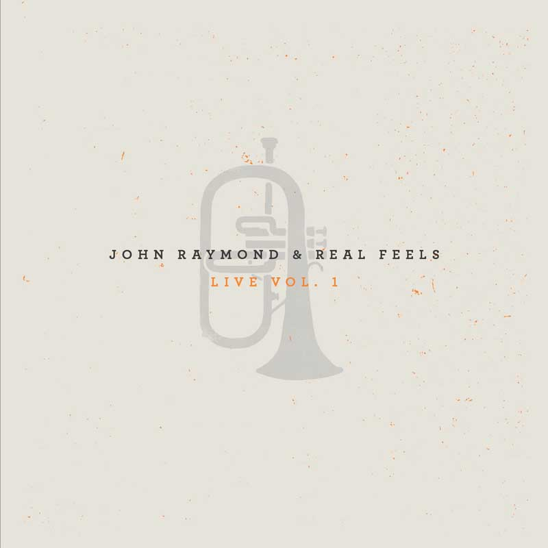 "John Raymond & Real Feels: ""Live, Vol. 1"""