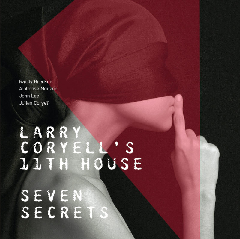 "Larry Coryell's 11th House: ""Seven Secrets"""