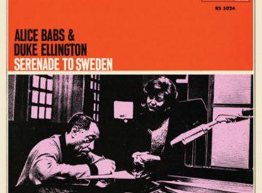 Alice Babs & Duke Ellington: Serenade to Sweden (Real Gone)