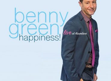Benny Green: Happiness! (Sunnyside)