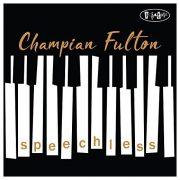 Champian Fulton: <i>Speechless</i> (Posi-Tone)