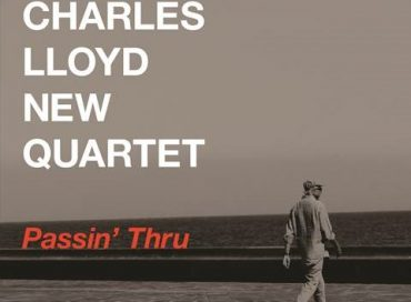 New Charles Lloyd Live Album Due Out July 14