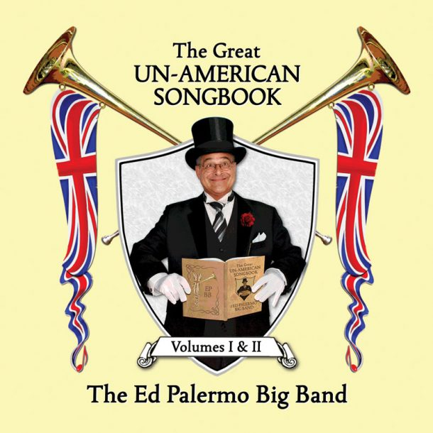 "Ed Palermo: ""The Great Un-American Songbook"""