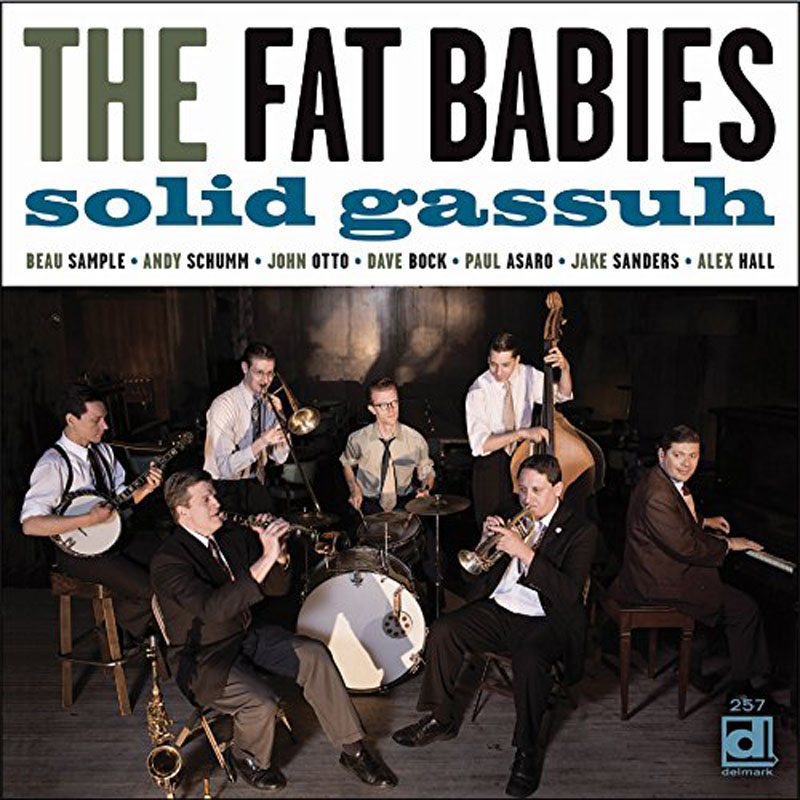 """The Fat Babies: """"Solid Gassuh"""""""