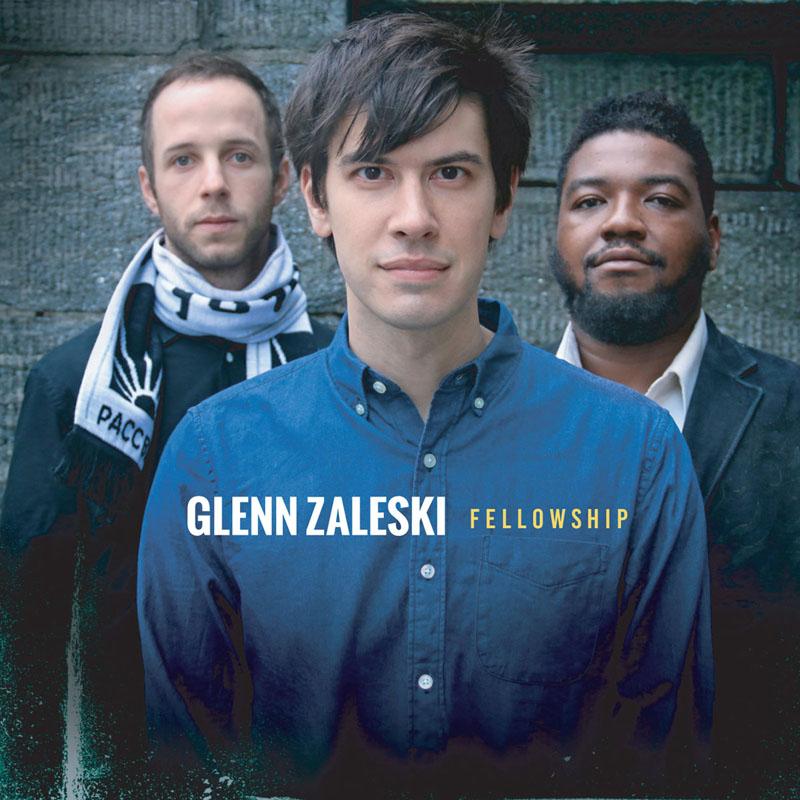 "Glenn Zaleski: ""Fellowship"""