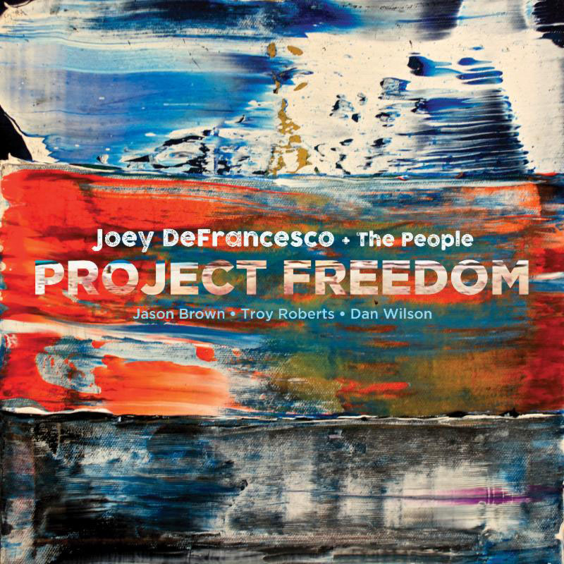 "Joey DeFrancesco and The People: ""Project Freedom"""