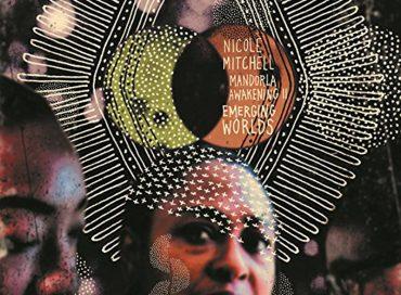 Nicole Mitchell: Mandorla Awakening II: Emerging Worlds (FPE)