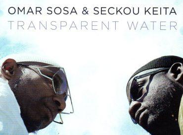 Omar Sosa & Seckou Keith: Transparent Water (Otá)