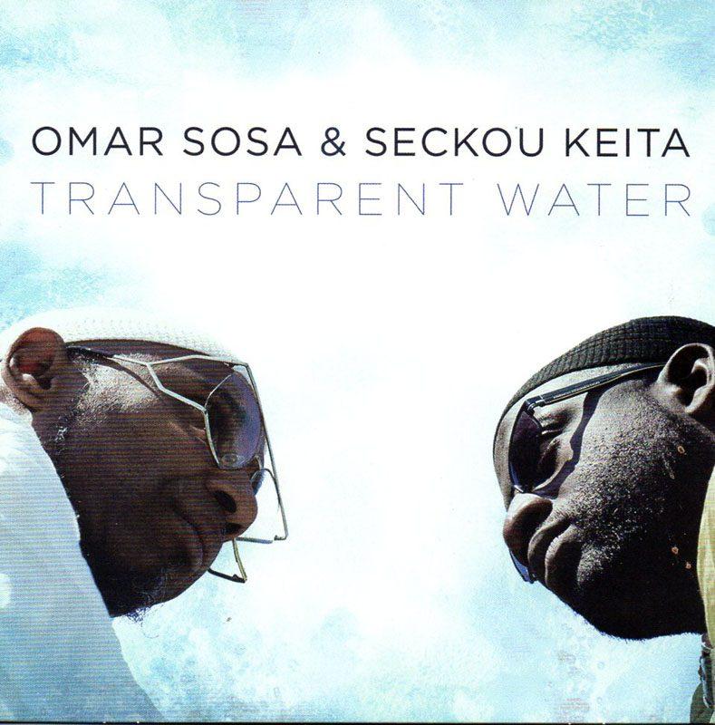 "Omar Sosa & Seckou Keita: ""Transparent Water"""